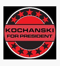 Kochanski For President Photographic Print