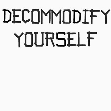 decommodify yourself by gwschenk