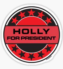 Holly For President Sticker