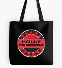 Holly For President Tote Bag