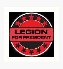 Legion For President Art Print