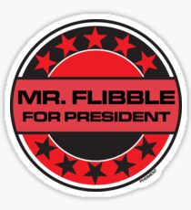 Mr Flibble For President Sticker