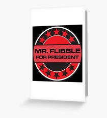 Mr Flibble For President Greeting Card
