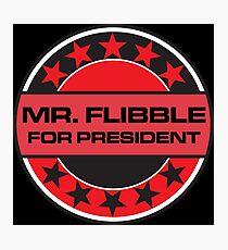 Mr Flibble For President Photographic Print