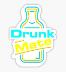 DRUNK MATE Sticker