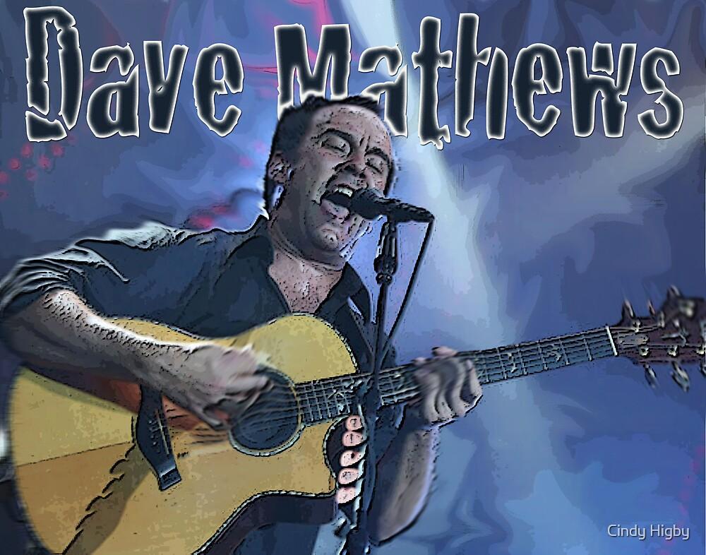 Dave Mathews by Cindy Higby