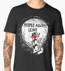 People Always Leave Men's Premium T-Shirt