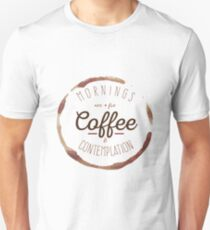 Mornings are for Coffee and Contemplation | Unisex T-Shirt