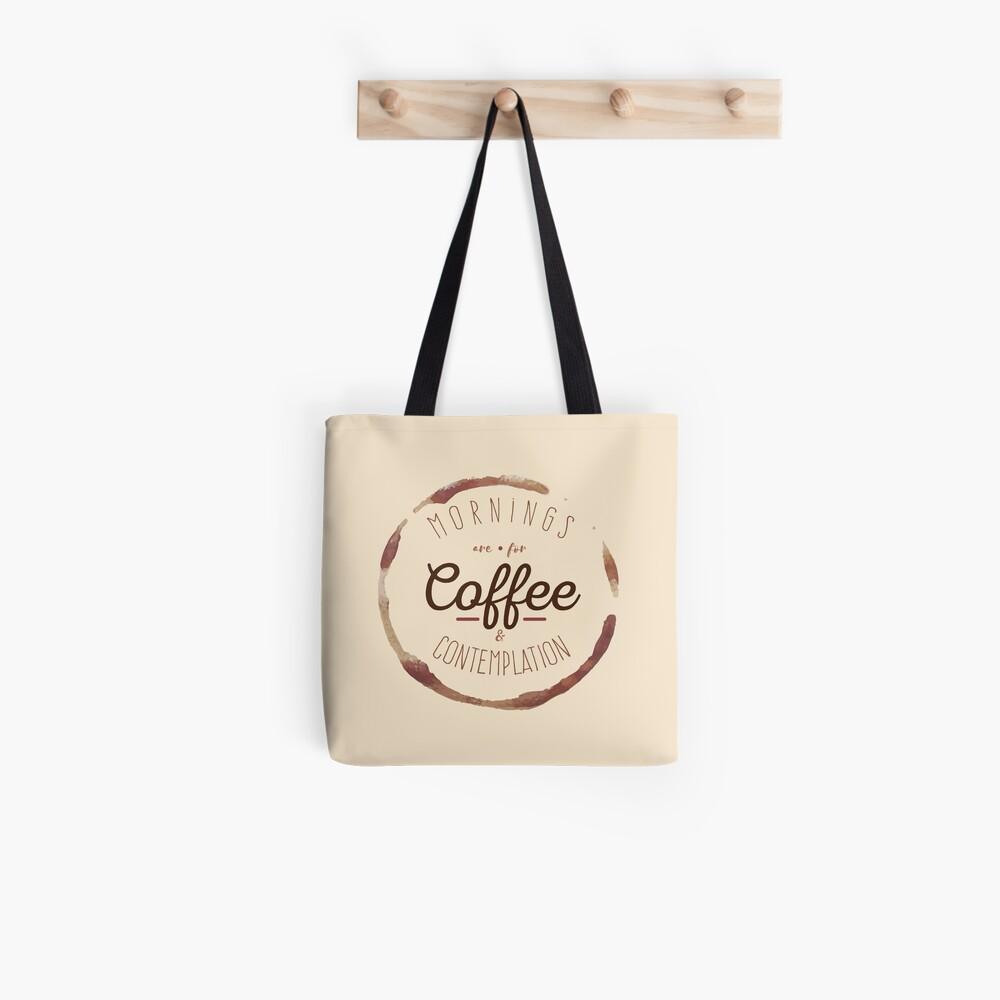 Morgen sind für Kaffee und Kontemplation | Stofftasche
