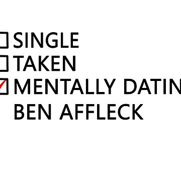 Mentally dating - Ben Affleck by FriedCookie