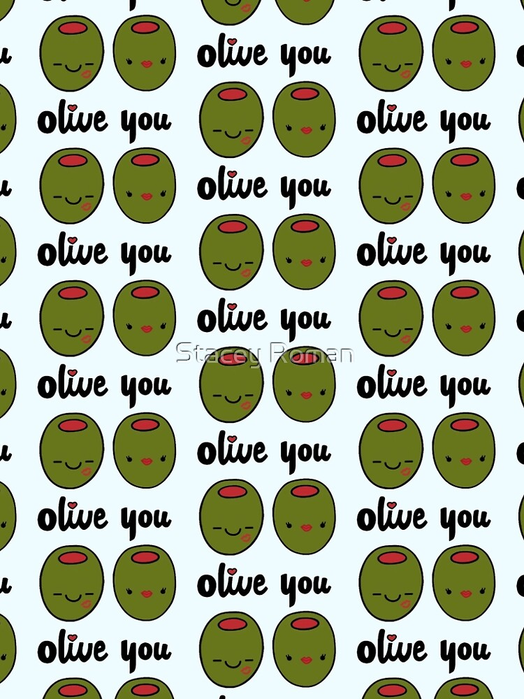 Olive You  by staceyroman