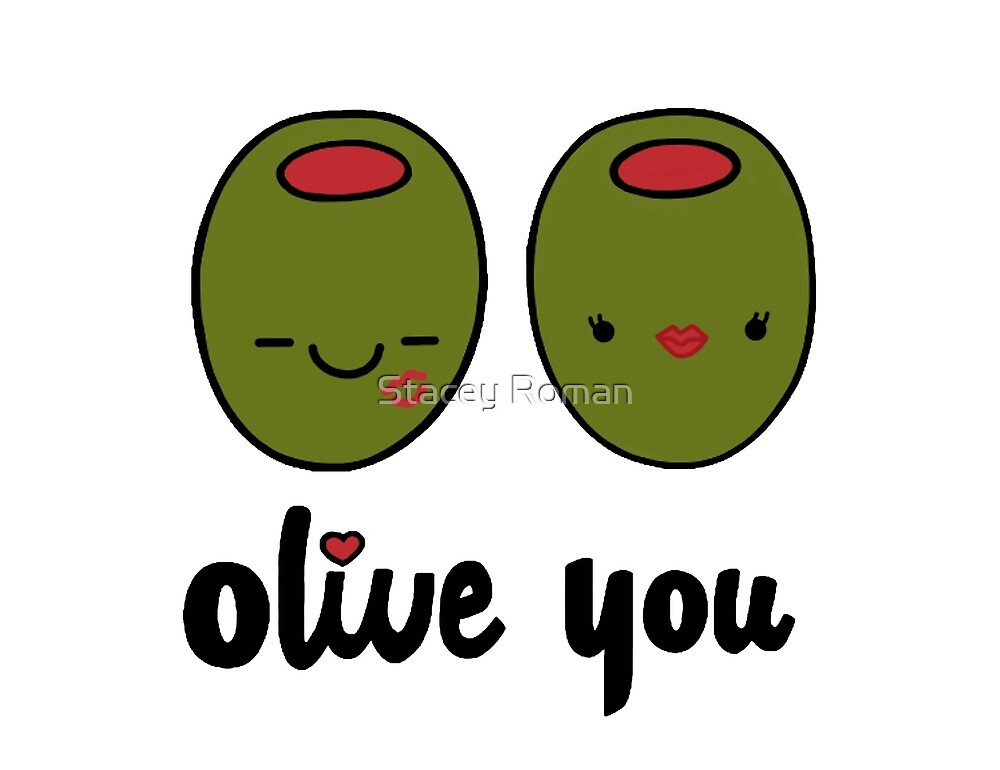Olive You  by Stacey Roman