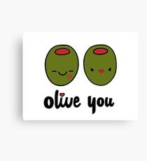 Olive You  Canvas Print