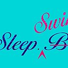 Swimmers: Eat, Sleep, Swim. by artsbycheri
