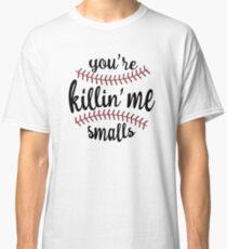 Camiseta clásica Tu estas Killin 'Me Smalls