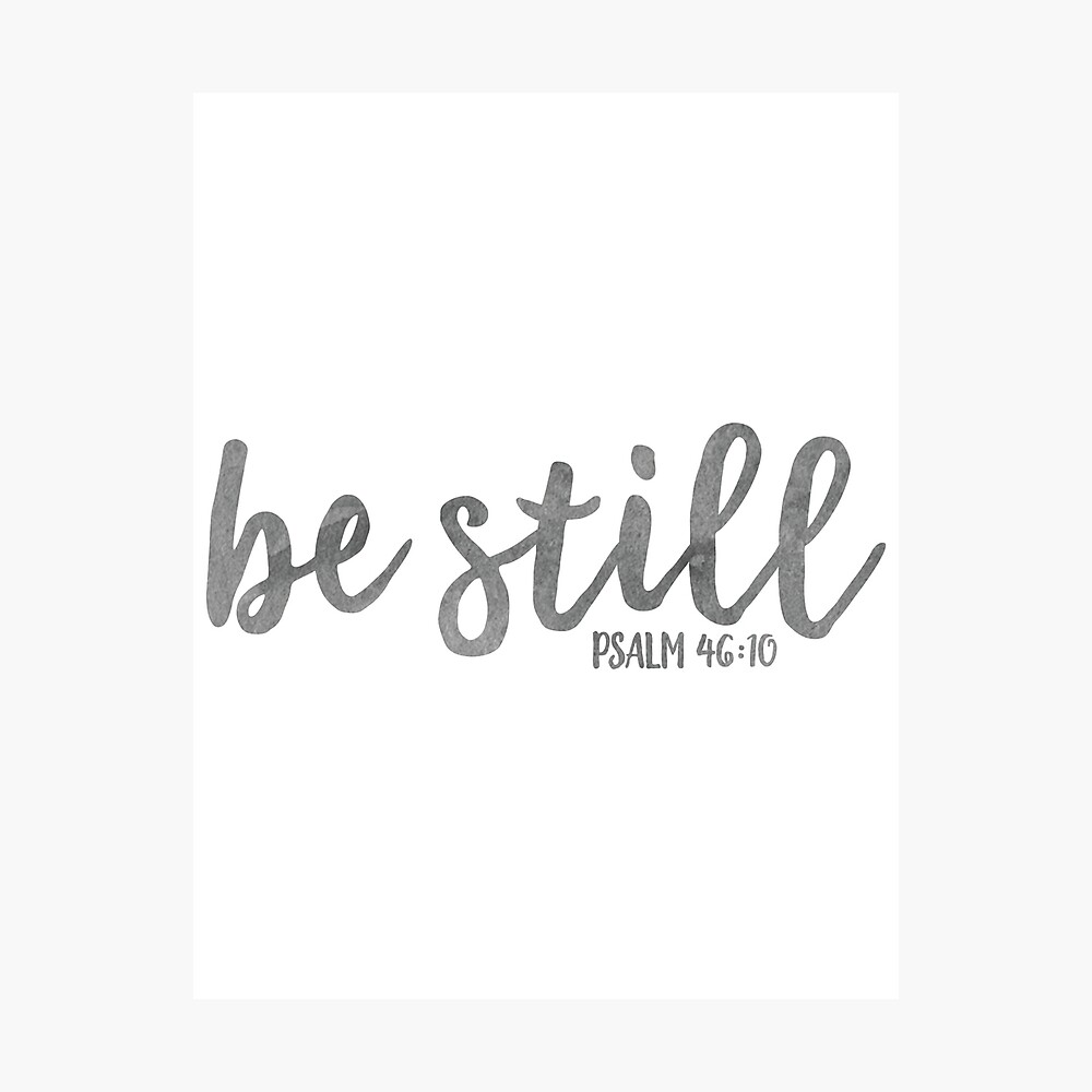 Be Still - Bible Quote Watercolor Photographic Print