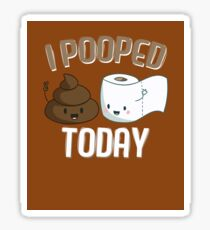 I Pooped Today! Sticker