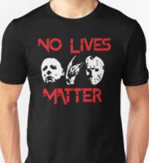 No Lives Matter Unisex T-Shirt