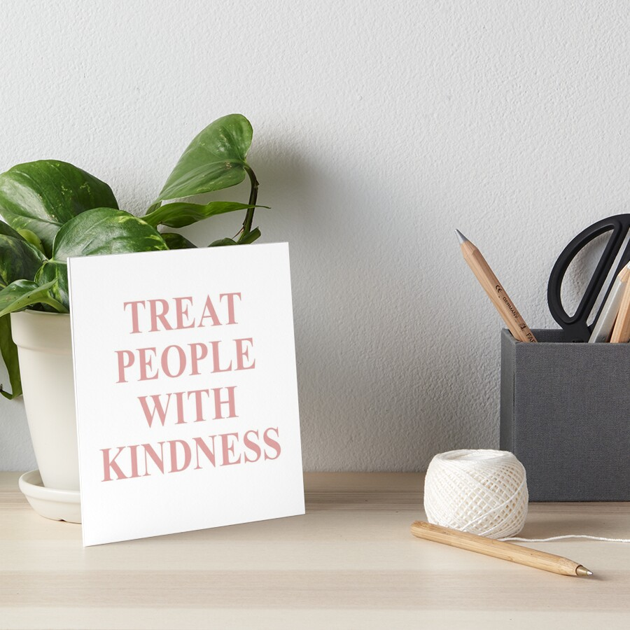 Treat People With Kindness Pink  Art Board Print
