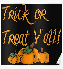 Trick or Treat Y'all! Poster