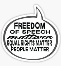 Freedom of Speech Matters - Equal Rights & People Matter - up-side-down word bubble Sticker