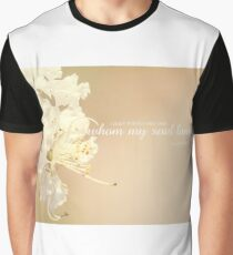 Whom my soul loves Graphic T-Shirt