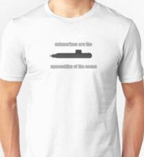 Submarines are the spaceships of the ocean Unisex T-Shirt