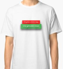 Artists and geniouses. Classic T-Shirt