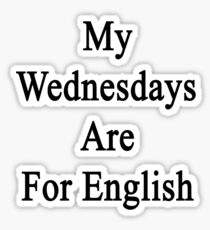 My Wednesdays Are For English  Sticker
