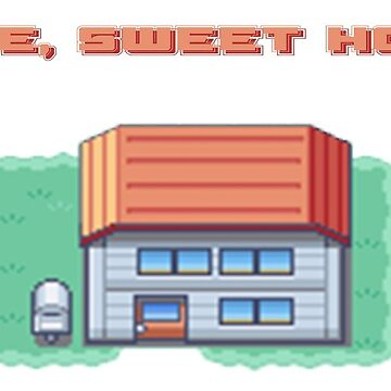 Home, Sweet Home (Fire Red) by MLGamer125