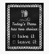 Todays Menu Kitchen Humor Chalkboard home decor Photographic Print