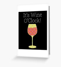 Wine O'Clock! Fun Humorous alcohol party poster Greeting Card