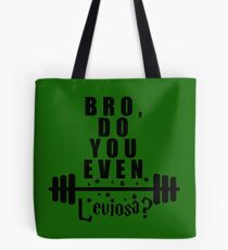 Bro, do you even leviosa? Tote Bag