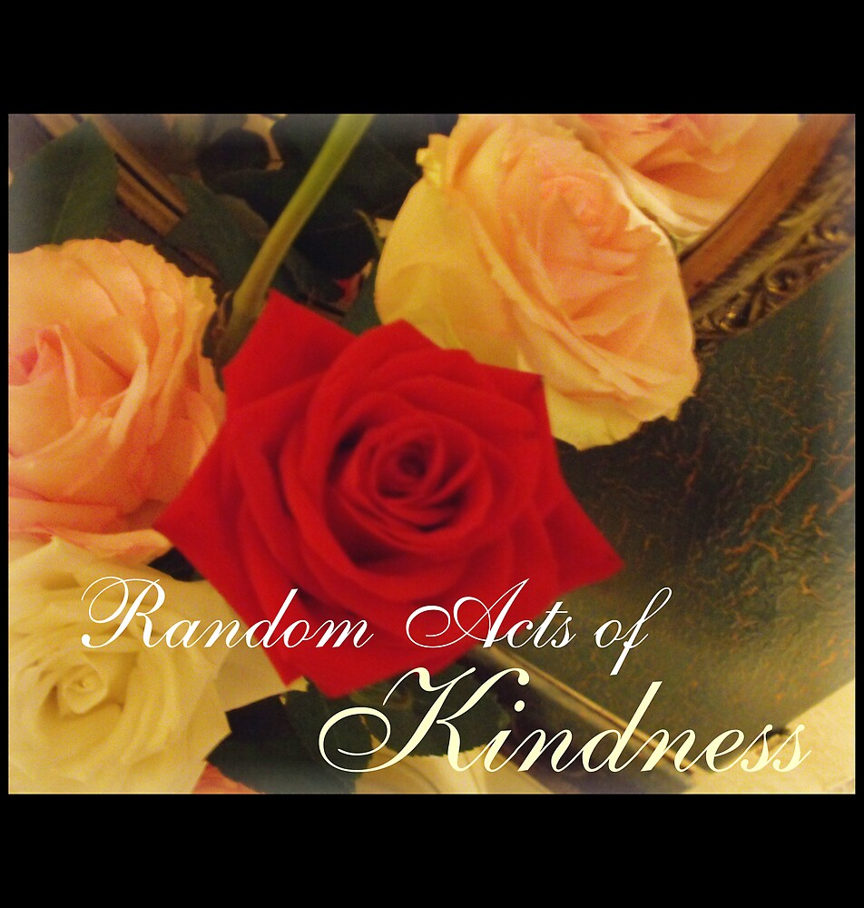 Random Acts of Kindness by ChristineArt