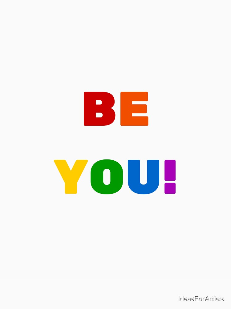 BE YOU! by IdeasForArtists