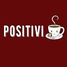 Positivity Tea Cup- positivitea by jitterfly