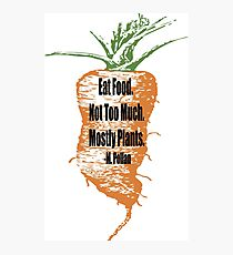 Eat Food Not Too Much Mostly Plants Photographic Print