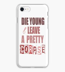 Die Young iPhone Case/Skin