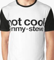 Not To Cool Jimmy Steve Graphic T-Shirt