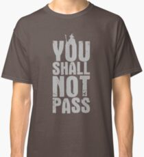 You Shall Not Pass - light grey Classic T-Shirt