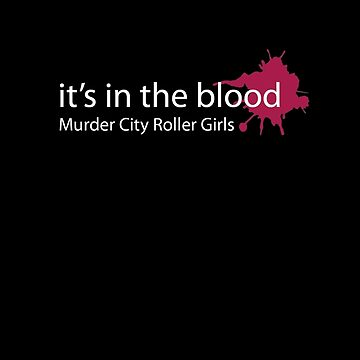 It's in the blood by MCRollerGirls