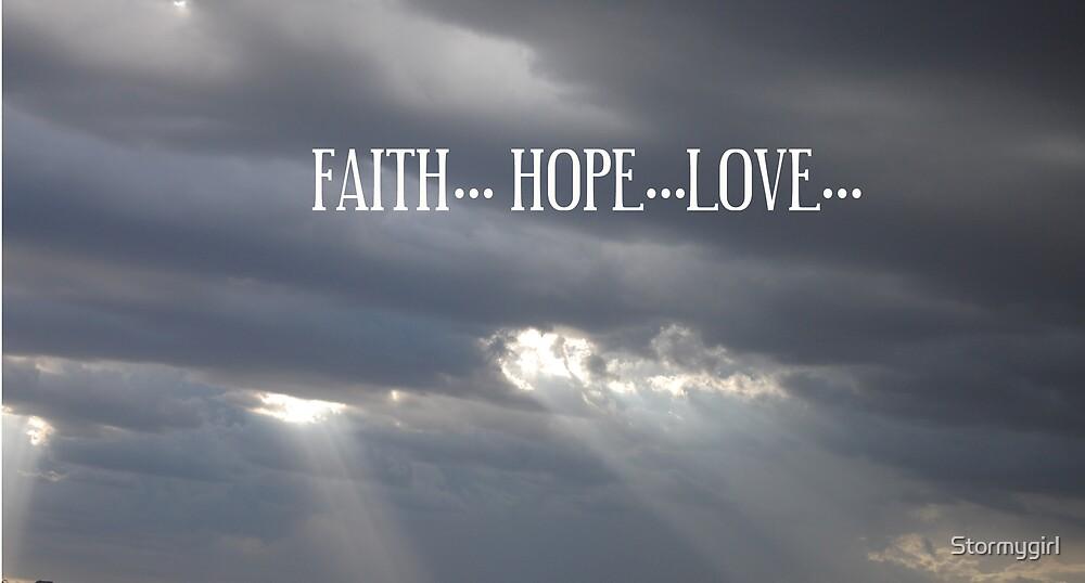 Faith, Hope, Love by Stormygirl