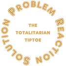 The Totalitarian Tiptoe by Dean Harkness