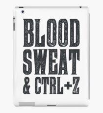 Blood, Sweat & Ctrl + Z iPad Case/Skin