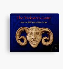 """WALL of CLAY """"The Trickster's Game"""" Canvas Print"""