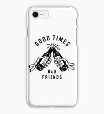 Good Times - Bad Friends iPhone Case/Skin