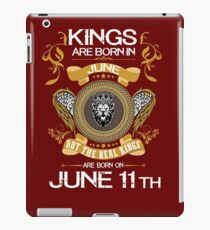 Kings Are Born In June 11th iPad Case/Skin