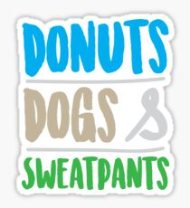 Dogs Donuts And Sweatpants Sticker