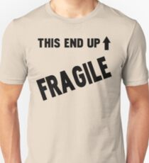 Fragile This End Up Unisex T-Shirt