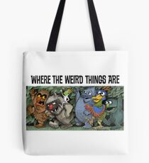 Where the Weird Things Are Tote Bag